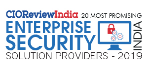 20 Most Promising Enterprise Security Solution Providers - 2019
