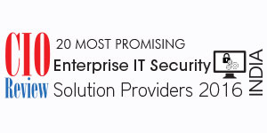 20 Most Promising Enterprise IT Security Solution Providers 2016