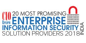 20 Most Promising Enterprise Information Security Solution Providers - 2018