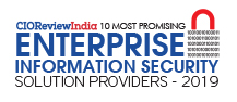 10 Most Promising Enterprise Information Security Solution Providers - 2019