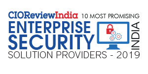 10 Most Promising Enterprise Security Solution Providers - 2019